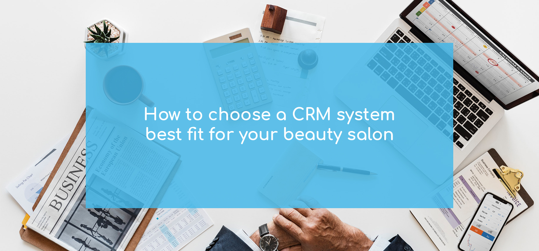 How to choose a CRM system best fit for your beauty salon