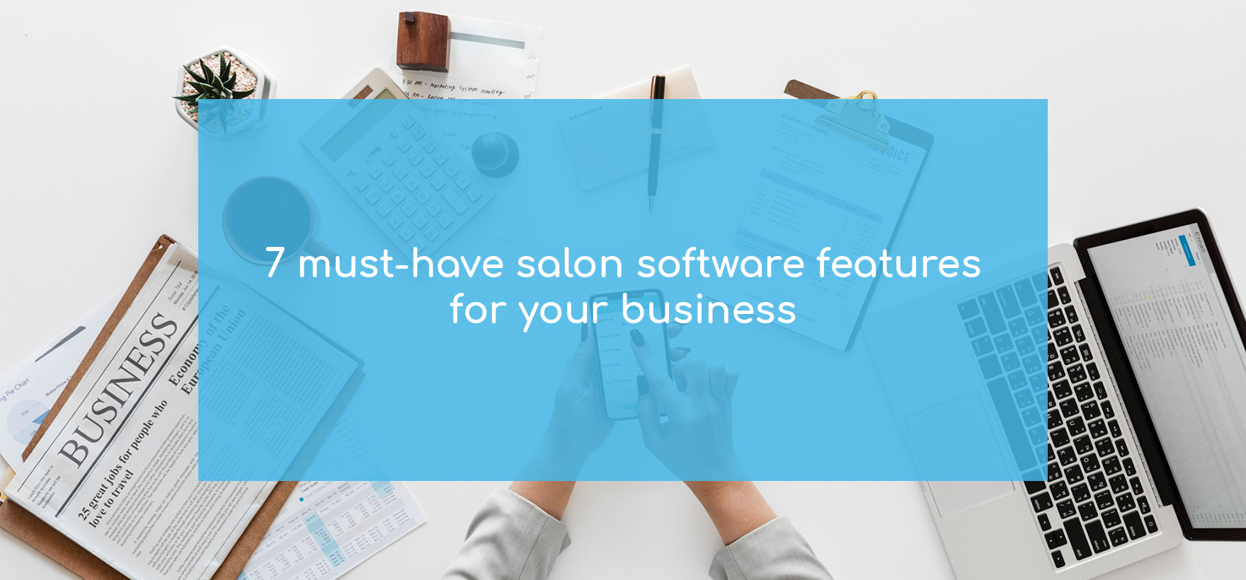 7 must-have salon management software features for your business