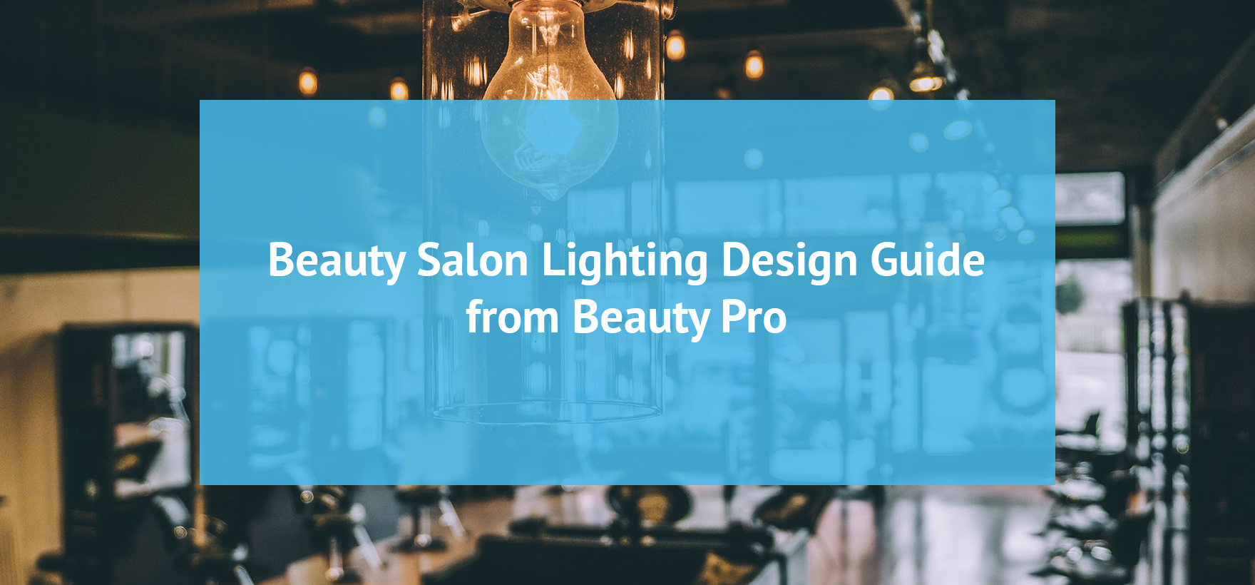 Beauty Salon Lighting Design Guide from Beauty Pro