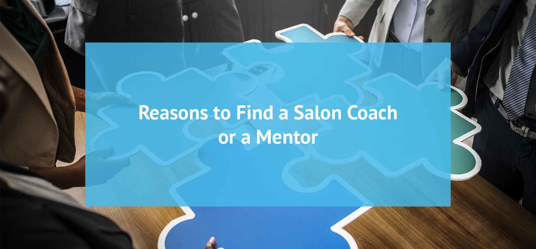 Reasons to Find a Salon Coach or a Mentor